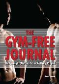 Gym-Free Journal: Bodyweight Workouts for Getting Ripped