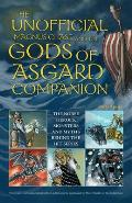 The Unofficial Magnus Chase and the Gods of Asgard Companion: The Norse Heroes, Monsters and Myths Behind the Hit Series
