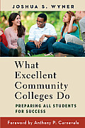 What Excellent Community Colleges Do Preparing All Students For Success