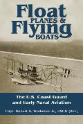 Float Planes and Flying Boats: The U.S. Coast Guard and Early Naval Aviation