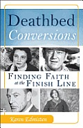 Deathbed Conversions Finding Faith at the Finish Line