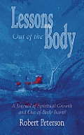 Lessons out of the Body: A Journal of Spiritual Growth and out-of-body Travel Cover