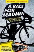 A Race For Madmen: The History Of The Tour De France by Chris Sidwells