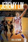 Jeremy Lin: The Incredible Rise of the NBA's Most Unlikely Superstar
