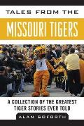 Tales from the Missouri Tigers: A Collection of the Greatest Tiger Stories Ever Told