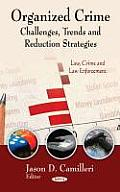 Organized Crime: Challenges, Trends and Reduction Strategies