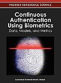 Continuous Authentication Using Biometrics: Data, Models, and Metrics