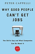 Why Good People Can't Get Jobs: The Skills Gap and What Companies Can Do about It Cover