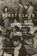 First Class The Legacy of Dunbar Americas First Black Public High School