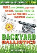 Backyard Ballistics: Build Potato Cannons, Paper Match Rockets, Cincinnati Fire Kites, Tennis Ball Mortars, and More Dynamite Devices Cover