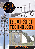 A Field Guide to Roadside Technology: