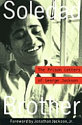 Soledad Brother: The Prison Letters of George Jackson Cover