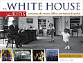 The White House for Kids: A History of a Home, Office, and National Symbol, with 21 Activities (For Kids)