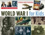 World War I for Kids A History with 21 Activities