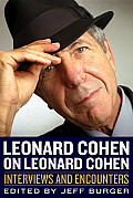 Leonard Cohen on Leonard Cohen Interviews & Encounters