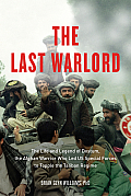 The Last Warlord: The Life and...