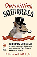Outwitting Squirrels: 101 Cunning...