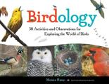 Birdology: 30 Activities and Observations for Exploring the World of Birds (Young Naturalists)