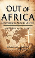 Out of Africa: The Breakaway Anglican Churches