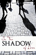 In the Shadow of Love