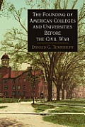 The Founding of American Colleges and Universities Before the Civil War