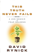 This Truth Never Fails: A Zen Memoir in Four Seasons Cover