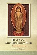 Heart of the Shin Buddhist Path: A Life of Awakening