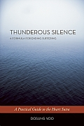Thunderous Silence A Formula for Ending Suffering A Practical Guide to the Heart Sutra