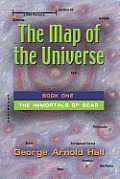 The Map of the Universe: Book One of the Immortals of Scar