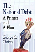 The National Debt: A Primer and a Plan