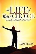 The Life of Your Choice: Moving from Oh, No! to Oh, Wow!