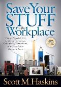 Save Your Stuff in the Workplace: How to Protect & Save Employee Possessions, Collectables, Memorabilia, Artwork and Other Corporate Assets