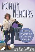 Mommy Memoirs: A Hilarious and Heartwarming Look at the Trials and Triumphs of Being a Mom (Faith)