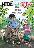 Hide and Seek: No Ticks, Please (MJ Kids)