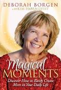 Magical Moments: Discover How to Easily Create More in Your Daily Life