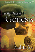 Six Days of Genesis: A Scientific Appreciation of Chapters 1-11