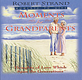 Moments for Grandparents: Thoughts of Love Which Span the Generations