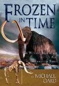 Frozen in Time: The Woolly Mammoth, the Ice Age, and the Bible Cover