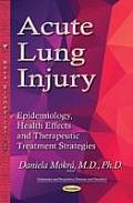 Acute Lung Injury: Epidemiology, Health Effects and Therapeutic Treatment Strategies
