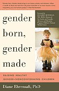 Gender Born, Gender Made: Raising Healthy Gender-Nonconforming Children Cover