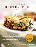 Artisanal Gluten-Free Cooking: More Than 250 Great-Tasting, From-Scratch Recipes from Around the World, Perfect for Every Meal and for Anyone on a Gl
