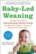 Baby-Led Weaning: The Essential Guide to Introducing Solid Foods-And Helping Your Baby to Grow Up a Happy and Confident Eater Cover