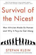 Survival of the Nicest How Altruism Made Us Human & Why It Pays to Get Along