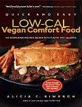 Quick and Easy Low-Cal Vegan Comfort Food: 150 down-home Recipes Packed with Flavor, Not Calories