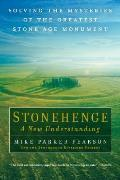 Stonehenge a New Understanding: Solving the Mysteries of the Greatest Stone Age Monument