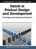 Handbook of Research on Trends in Product Design and Development: Technological and Organizational Perspectives (1 Volume)