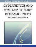 Cybernetics and Systems Theory in Management: Tools, Views, and Advancements
