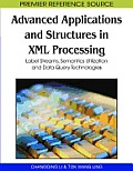 Advanced applications and structures in XML processing; label streams, semantics utilization and data query technologies