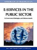 Handbook of Research on E-Services in the Public Sector: E-Government Strategies and Advancements