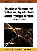 Knowledge management for process, organizational and marketing innovation; tools and methods